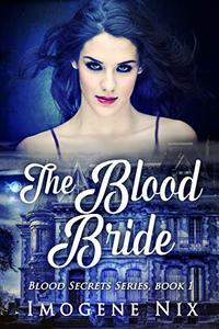 The Blood Bride: Blood Secrets Book 1
