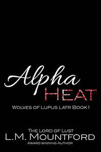 Alpha Heat: A Reverse Age-Gap, Enemies-to-Lovers, Paranormal Werewolf Romance