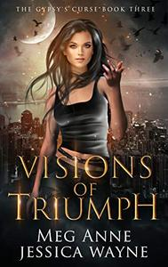 Visions of Triumph: A Paranormal Romance