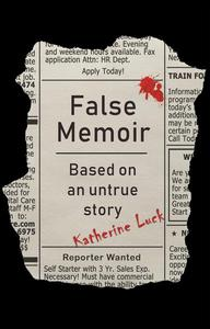 False Memoir: Based on an Untrue Story