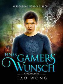 Eines Gamers Wunsch: Verborgene Wünsche #1