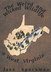 The Weird and Wicked Wildlife of West Virginia