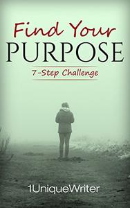 Find Your Purpose: 7-Step Challenge