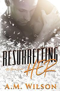 Resurrecting Her