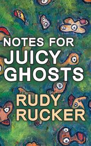 Notes for Juicy Ghosts