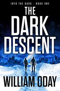 The Dark Descent: A Science Fiction Thriller