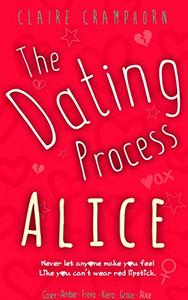 The Dating Process: Alice