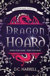 Dragon Hoard: Dragon Fairy Tales 1 - 6