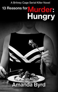 13 Reasons for Murder: Hungry