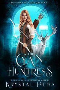 The Cyan Huntress: An Epic Magic Fantasy Adventure