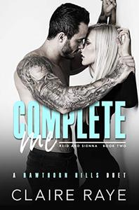 Complete Me: A Brother's Best Friend Angsty Romance
