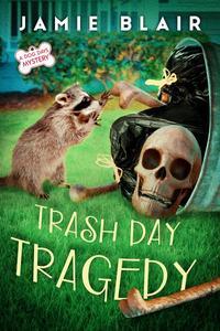 Trash Day Tragedy