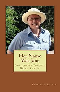 Her Name Was Jane: Our Journey Through Breast Cancer