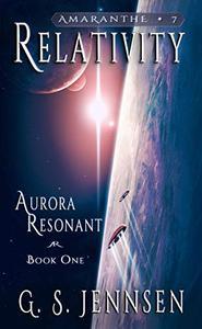 Relativity: Aurora Resonant Book One