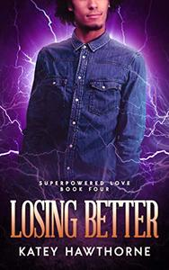 Superpowered Love 4: Losing Better