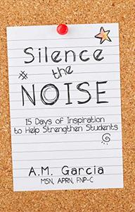 Silence the Noise: 15 Days of Inspiration to Help Strengthen Students