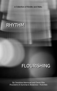 Rhythm Flourishing: A Collection of Kindku and Sixku