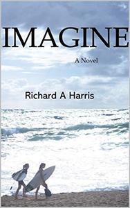 Imagine: A Novel
