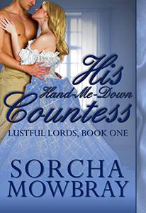 His Hand-Me-Down Countess: A Steamy Victorian Romance