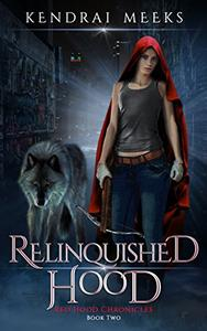 Relinquished Hood: An Urban Fantasy Fairy Tale