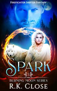 Spark: A Firefighter Shifter Fantasy