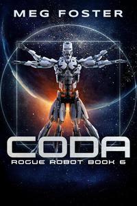 CODA (Rogue Robot Book 6)