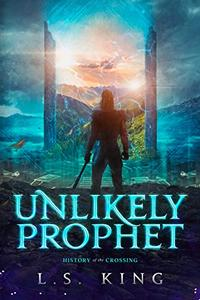 Unlikely Prophet: History of the Crossing