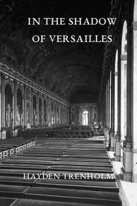 In the Shadow of Versailles