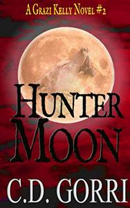 Hunter Moon: A Grazi Kelly Novel: Book 2