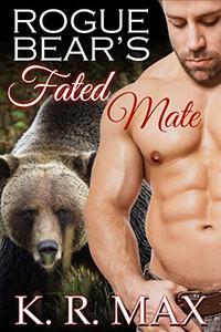 Rogue Bear's Fated Mate: A First Time BBW Alpha Male Romance