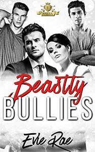 Beastly Bullies: A Dark High School Bully Romance