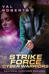 Strike Force Cyberwarriors: Ganymede Survivors Romance