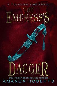 The Empress's Dagger: A Time Travel Romance