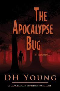 The Apocalypse Bug: A Dark Fantasy Thriller