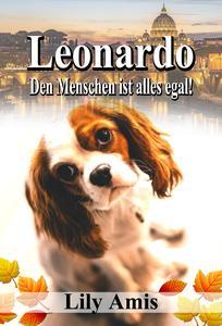 Leonardo, Den Menschen Ist Alles Egal!