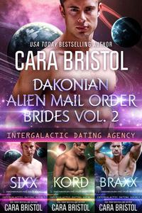 Dakonian Alien Mail Order Brides Boxed Set Volume 2 (Intergalactic Dating Agency)