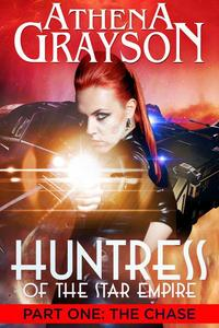 Huntress of the Star Empire Part 1 The Chase