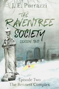 The Raventree Society; S2E2: The Bennett Complex