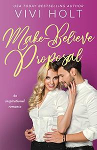Make-Believe Proposal: An inspirational romance