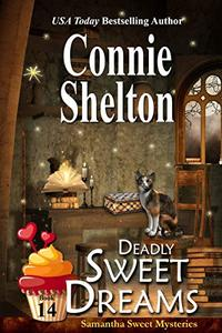 Deadly Sweet Dreams: A Sweet's Sweets Bakery Mystery
