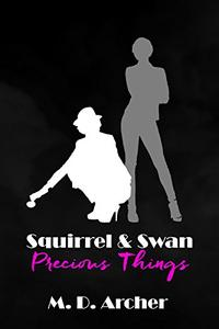 Squirrel & Swan: Precious Things