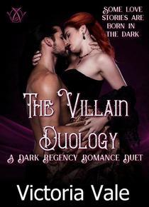 The Villain Duology (A Dark Regency Romance Duet)