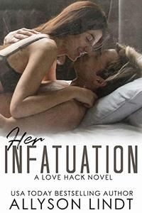 Her Infatuation: An Older Brother's Best Friend Romance