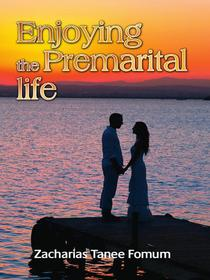 Enjoying the Premarital Life