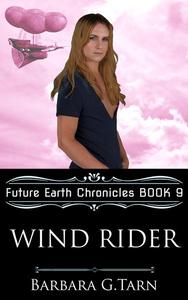 Wind Rider (Future Earth Chronicles Book 9)