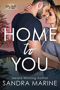 Home to You: A small-town second-chance love story