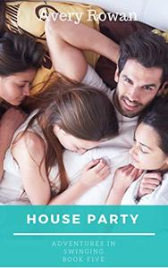 House Party: A Wife Swapping Adventure