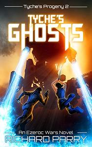 Tyche's Ghosts: A Space Opera Adventure Science Fiction Epic