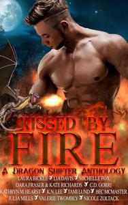 Kissed By Fire (A Dragon Shifter Anthology)
