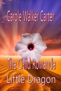 The Child Rowanda, Little Dragon